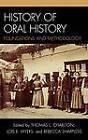 History of Oral History: Foundations and Methodology by Leslie Roy Ballard (Hardback, 2007)