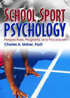 School Sport Psychology: Perspectives, Programs, and Procedures by Charles A. Maher (Paperback, 2006)