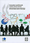 Innovation and Growth: Chasing a Moving Frontier by Vandana Chandra, Pier Carlo Padoan, Deniz Erocal, Carlos Alberto Primo Braga (Paperback, 2009)