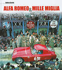 Alfa Romeo and Mille Miglia by Andrea Curami (Hardback, 2010)