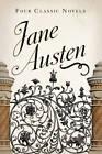 Jane Austen: Four Classic Novels by Jane Austen (Hardback, 2012)