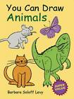 You Can Draw Animals by Barbara Soloff-Levy (Paperback, 2003)