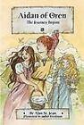 Aidan of Oren : The Journey Begins by Alan St. Jean (2004, Hardcover)