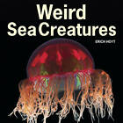 Weird Sea Creatures by Erich Hoyt (Paperback, 2013)