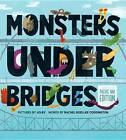 Monsters Under Bridges, Pacific Northwest Edition by Sasquatch Books (Hardback, 2013)
