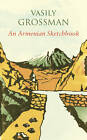 An Armenian Sketchbook by Vasily Grossman (Hardback, 2013)
