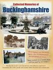Collected Memories Of Buckinghamshire by Various (Hardback, 2013)