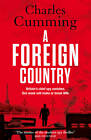 A Foreign Country by Charles Cumming (Hardback, 2012)