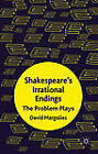 Shakespeare's Irrational Endings: The Problem Plays by David Margolies (Hardback, 2012)