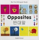 My First Bilingual Book - Opposites by Milet Publishing Ltd (Board book, 2012)