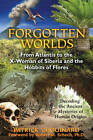 Forgotten Worlds: from Atlantis to the X-Woman of Siberia and the Hobbits of Flores by Patrick Chouinard (Paperback, 2012)