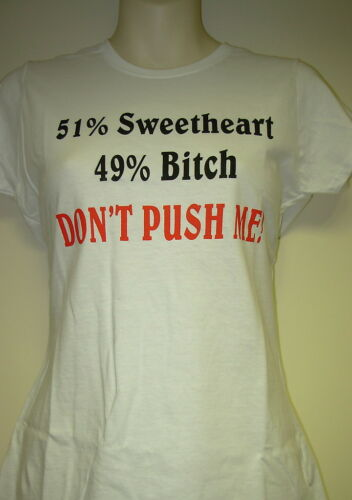"Femmes Drôle T-shirt/"" 51/% SWEETHEART.. 49/% Bitch /""Noël//Cadeau D/'anniversaire son"
