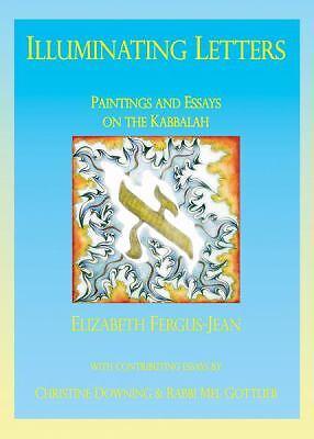 Illuminating Letters: Paintings and Essays on the Kabbalah, Elizabeth Fergus-Jea
