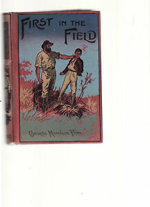 GEORGE-MANVILLE-FENN-FIRST-IN-THE-FIELD-A-STORY-OF-NEW-SOUTH-WALES