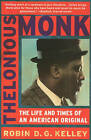 Thelonious Monk: The Life and Times of an American Original by Robin Kelley (Paperback / softback, 2010)