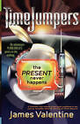 The Present Never Happens by James Valentine (Paperback, 2007)