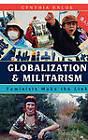 Globalization and Militarism: Feminists Make the Link by Cynthia Enloe (Hardback, 2007)