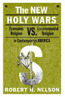 The New Holy Wars: Economic Religion Versus Environmental Religion in Contemporary America by Robert H. Nelson (Paperback, 2010)