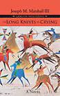 The Long Knives are Crying: A Novel by Joseph M. Marshall (Hardback, 2008)