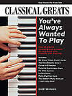 Classical Greats You've Always Wanted to Play by Omnibus Press (Paperback, 2008)