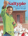 Saltypie: A Choctaw Journey from Darkness into Light by Tim Tingle (Hardback, 2010)
