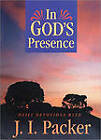 In God's Presence: Daily Devotions with J.I. Packer by Prof J I Packer (Paperback / softback, 2000)