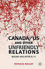 Canada/US and Other Unfriendly Relations: Before and After 9/11 by Patricia Molloy (Hardback, 2012)