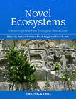Novel Ecosystems: Intervening in the New Ecological World Order by Carol Hall, Richard J. Hobbs, Eric S. Higgs (Hardback, 2013)