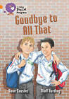 Goodbye to All That: Band 06 Orange/Band 17 Diamond by Dave Cousins (Paperback, 2013)
