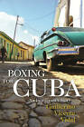 Boxing for Cuba: An Immigrant's Story by Guillermo Vicente Vidal (Paperback, 2013)