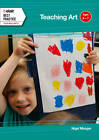 Teaching Art: Ages 4 - 7 by Nigel Meager (Paperback, 2012)