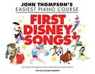 John Thompson's Easiest Piano Course: First Disney Songs by Associate Professor of Philosophy and Religious Studies John Thompson (Paperback, 2011)