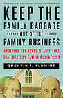 Keep the Family Baggage out of the Family Business: Avoiding the Seven Deadly Sins That Destroy Family Businesses by Quentin J. Fleming (Paperback, 2000)