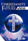 Christianity and the Future: Book One of the End Times Series by C.H.Ren (Hardback, 2011)