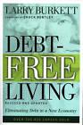 Debt-Free Living: Eliminating Debt in a New Economy by Larry Burkett (Paperback / softback, 2010)