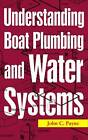 Understanding Boat Plumbing and Water Systems by John C. Payne (Paperback, 2008)