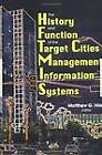 The History and Function of the Target Cities Management Information Systems by Matthew G. Hile (Hardback, 1998)