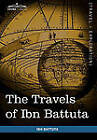 The Travels of Ibn Battuta: In the Near East, Asia and Africa by Ibn Battuta (Hardback, 2010)