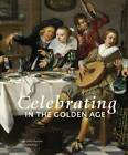Celebrating in the Golden Age by Netherlands Architecture Institute (NAi Uitgevers/Publishers) (Paperback, 2011)