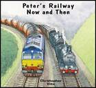 Peter's Railway Now and Then by Christopher G. C. Vine (Paperback, 2012)