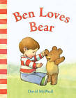 Ben Loves Bear by David McPhail (Board book, 2013)