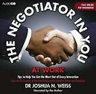 The Negotiator in You: At Work by Joshua N. Weiss (CD-Audio, 2013)