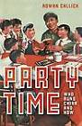 Party Time: Who Runs China and How by Rowan Callick (Paperback, 2013)