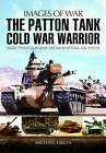 The Patton Tank: Cold War Warrior by Michael Green (Paperback, 2012)