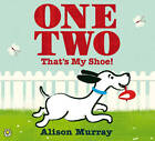 One Two That's My Shoe by Alison Murray (Paperback, 2012)