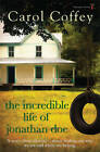 The Incredible Life of Jonathan Doe by Carol Coffey (Paperback, 2013)
