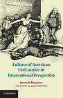 Failures of American Civil Justice in International Perspective: International Insights by James R. Maxeiner (Hardback, 2011)