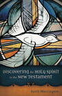 Discovering the Holy Spirit in the New Testament by Keith Warrington (Paperback / softback, 2005)