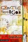 Creative Times with God: Discovering New Ways to Connect with the Savior by Doug Fields (Paperback / softback)