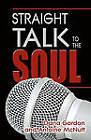Straight Talk to the Soul by Dana Gordon (Paperback / softback, 2010)